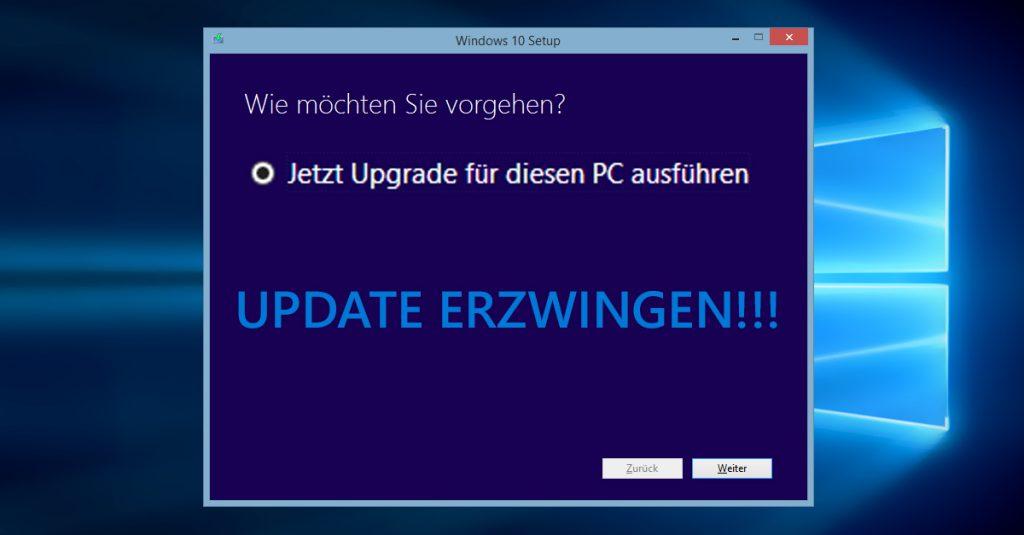 So könnt Ihr das Update auf Windows 10 erzwingen und sofort installieren