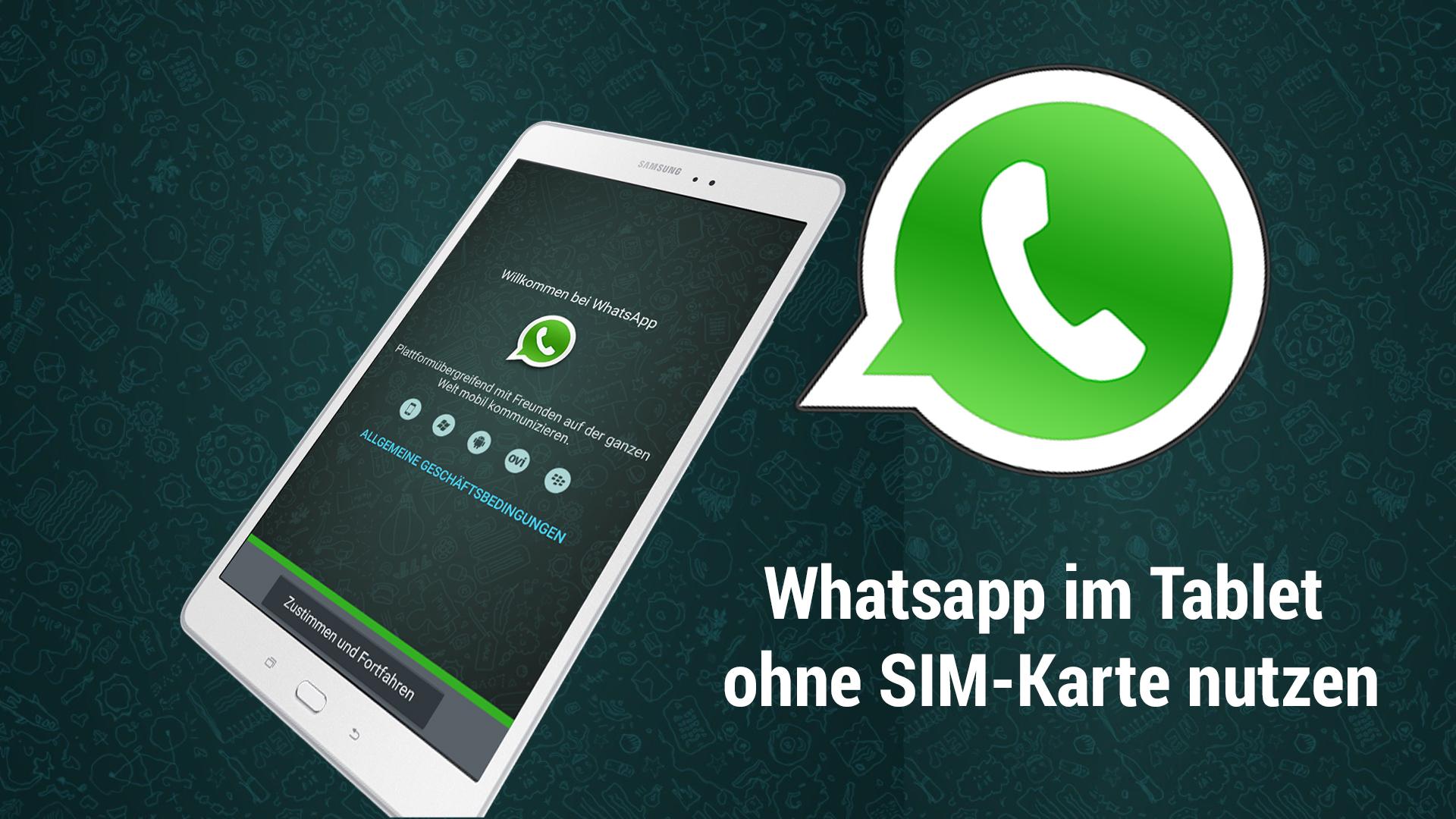 sim karte für tablet ohne vertrag WhatsApp auf dem Tablet ohne SIM Nutzen