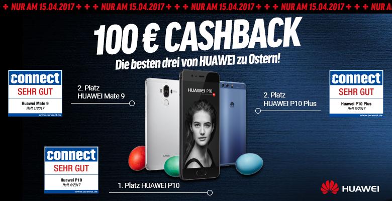 Nur am 15.04.2017: 100€ Cashback auf Huawei P10, P10 Plus und Mate 9!