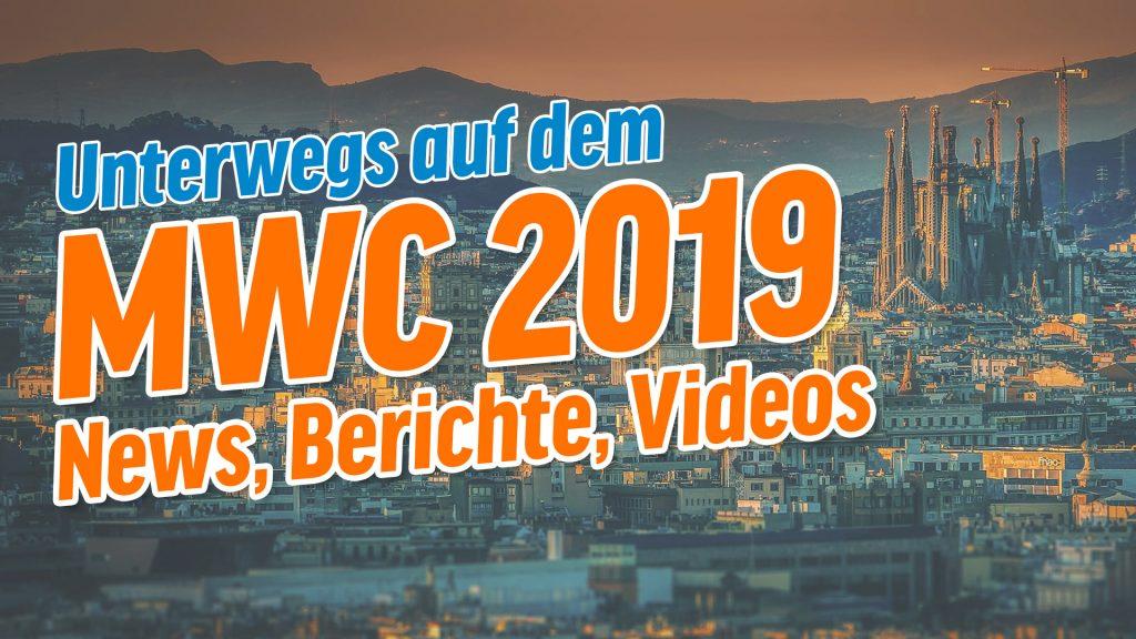New, Berichte, Videos zum MWC 2019 in Barcelona