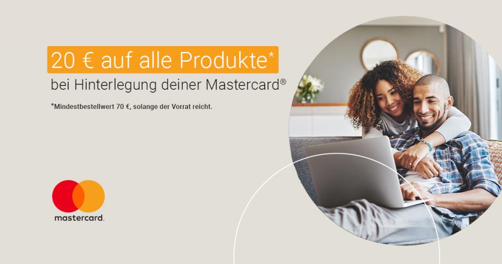 Mit Mastercard® 20 € Sofortrabatt auf alle Produkte ab 70 € Bestellwert sichern!
