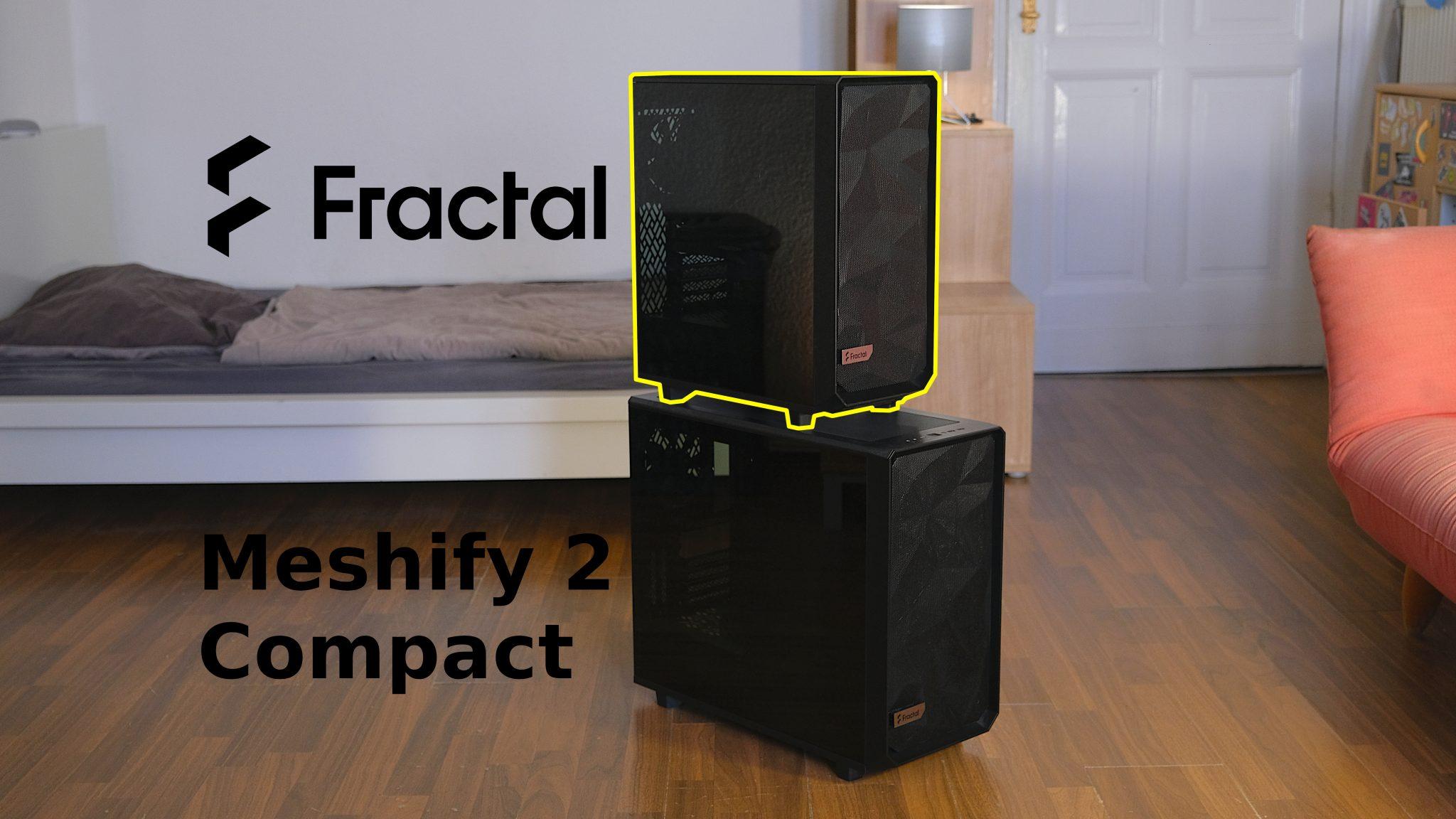 Fractal Meshify 2 Compact im Test: Einen schmalen Schritt voraus